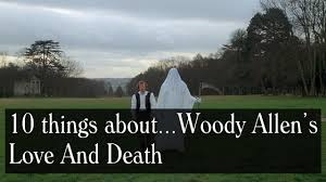 10 things about news stories the woody allen pages our fifth video essay is about woody allen s fifth film love and death made in 1975 it was allen s goodbye to his early slapstick comedies