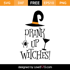 <b>Drink Up Witches</b> - Lovesvg.com