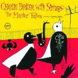 <b>Charlie Parker</b> (Bird) with Strings Arrangements