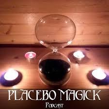 Placebo Magick Podcast