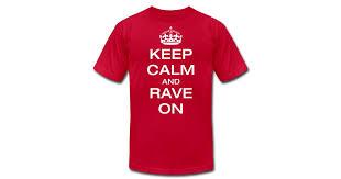 Panda Mix Show - Merchandise | <b>Keep Calm and Rave</b> On - Unisex ...
