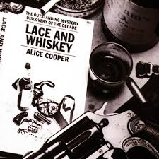 <b>Alice Cooper</b> - <b>Lace</b> and Whiskey - LP+ – Rough Trade