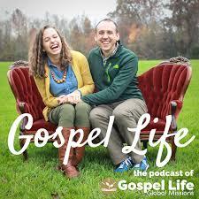 Gospel Life | Gospel Life Global Missions