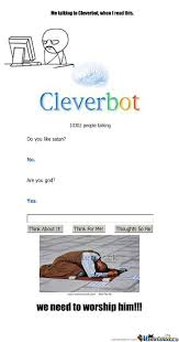 Cleverbot Memes. Best Collection of Funny Cleverbot Pictures via Relatably.com