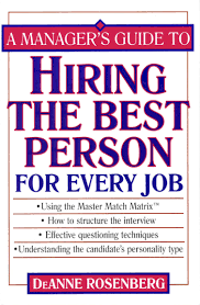 a manager s guide to hiring the best person for every job a manager s guide to hiring the best person for every job can be purchased from any bookstore that handles john wiley sons business and career books