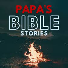Papa's Bible Stories (for Kids)