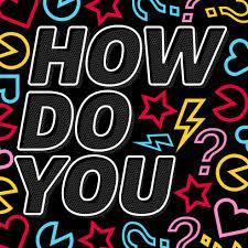How Do You