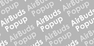 AirBuds Popup Free - airpod battery app (1st gen) - Apps on Google ...