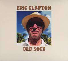 <b>Eric Clapton</b> - <b>Old</b> Sock | Releases | Discogs