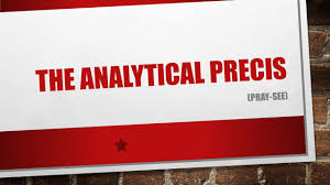 the analytical precis pray see a what an analytical precis a 1 the analytical precis pray see