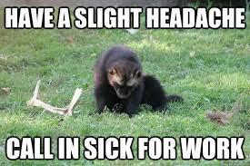 Have a slight headache Call in sick for work - Wimpy Wolverine ... via Relatably.com