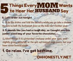 Meme Monday: 5 Things Every Mom Wants to Hear Her Husband Say via Relatably.com