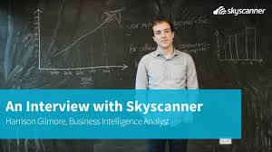 an interview a skyscanner employee harrison gilmore an interview a skyscanner employee harrison gilmore business intelligence analyst