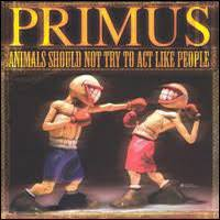 <b>PRIMUS Animals Should</b> Not Try to Act Like People reviews
