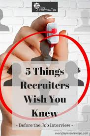 best images about interview questions interview 5 things recruiters wish you knew before the job interview