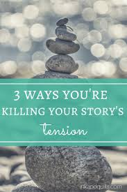 as a writer your job is to torture your readers tension the as a writer your job is to torture your readers tension the fun of fiction is anticipation and if your story doesn t have it your readers w