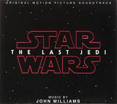 John Williams. <b>Star Wars</b>: The Last Jedi Original Motion Picture ...