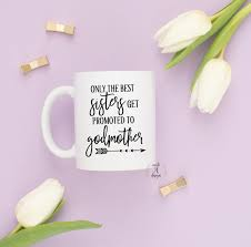the best parents get promoted only the best sisters get promoted to godmother coffee mug gifts for her gift idea for god parent baptism mug baptism gift sister gift