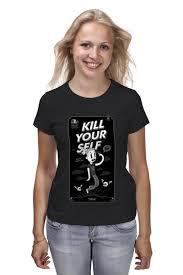 Футболка классическая <b>Kill Your</b> Self #2097106 – заказать ...