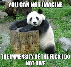 Indifferent Panda memes | quickmeme via Relatably.com