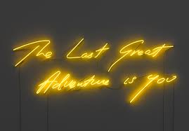 the last great adventure is you tracey emin neon the last great adventure is you tracey emin