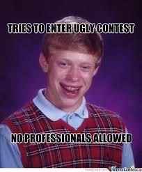 Ugly by TheMechanic - Meme Center via Relatably.com