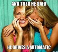 and-then-he-said-he-drives-a-automatic-thumb.jpg via Relatably.com