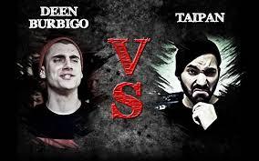 Deen Burbigo vs Taïpan