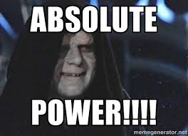 ABSOLUTE POWER!!!! - Creepy Emperor Palpatine | Meme Generator via Relatably.com