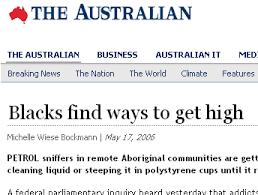 racism in aboriginal australia   creative spiritsarticle in the australian   headline     blacks ways to get high      reporting