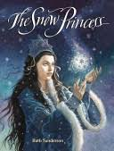 The <b>Snow Princess</b> - Ruth Sanderson - Google Books