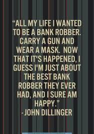 「john dillinger quotes」の画像検索結果