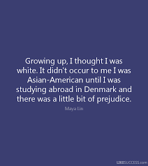 why study abroad essay examples   like successit didn    t occur to me i was asian american until i was studying abroad in denmark and there was a little bit of prejudice  quot  maya lin