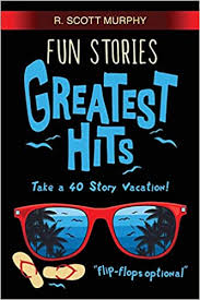 <b>Fun</b> Stories <b>Greatest Hits</b>: Murphy, R. Scott: 9781798498781 ...