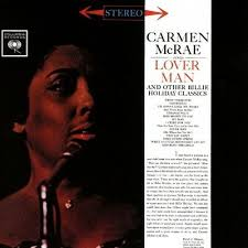 CARMEN MCRAE - ... Sings Lover Man And Other <b>Billie Holiday</b> ...
