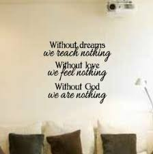 Heiser Without Dreams Without Love Without <b>God Wall Decal</b>