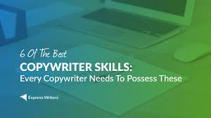 copywriter skills needed for success express writers so what 6 skills do you need to stay competitive