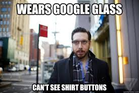 Google Glass Guy memes | quickmeme via Relatably.com