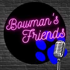 Bowman's Friends