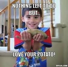 Potato Boy Meme Generator - DIY LOL via Relatably.com