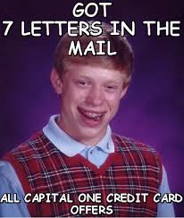 Got 7 letters in the mail all capital one credit card offers (Bad ... via Relatably.com