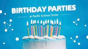 <b>Birthday Parties</b> For All Ages | Seattle WA | Pacific Science Center