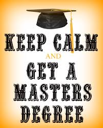 keep calm and get a master s degree i am so proud of my mom i keep calm and get a master s degree i am so proud of my