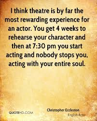 christopher eccleston experience quotes quotehd i think theatre is by far the most rewarding experience for an actor you get