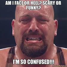 Funny Scary Memes | or heel? Scary or funny? I'm so confused ... via Relatably.com