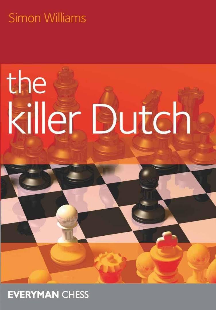 Simon Williams: The Killer Dutch (PDF+PGN+CBV) Images?q=tbn:ANd9GcQXi2YTPkGAwBSc6HsQVqF4yL-WmdOcJp4trba4Tk_lJhAbq2um