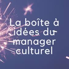 La boîte à idées du manager culturel