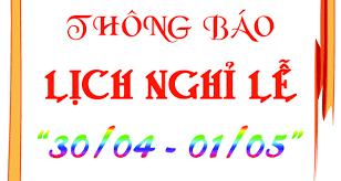 THÔNG BÁO (V/v: Lịch nghỉ ngày Chiến thắng 30/4 và Quốc tế Lao động 1/5)