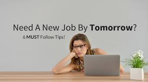 tips to follow if you need a job tomorrow