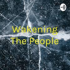 Wakening The People